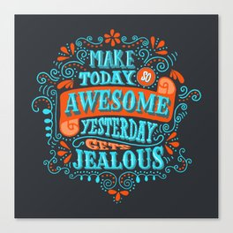 Make Today Awesome Typography Canvas Print