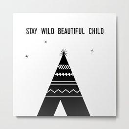 Stay Wild Beautiful Child Metal Print