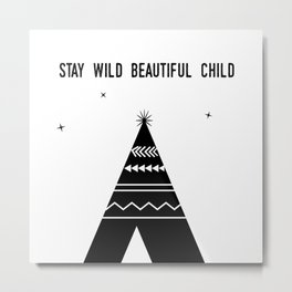 Stay Wild Beautiful Child Metal Print