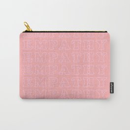 empathy empathy Carry-All Pouch