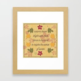 Autumn Leaves of color; poem; seasons change Framed Art Print