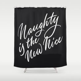 Naughty is the New Nice Shower Curtain
