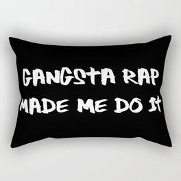 Gangsta Rap Made Me Do It Rectangular Pillow