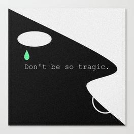 Tragic Canvas Print