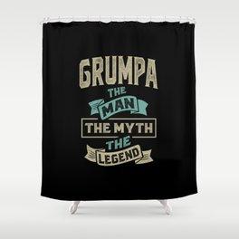 Grumpa The Myth The Legend Shower Curtain
