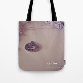 It's time to... Tote Bag