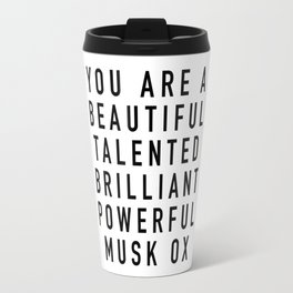 Beautiful Talented Brilliant Powerful Musk Ox - Parks and Rec Travel Mug