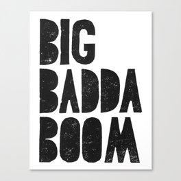 Big baddda booom movie poster quote Canvas Print
