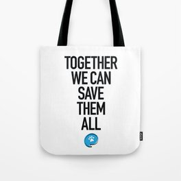 Together We Can Save Them All Tote Bag
