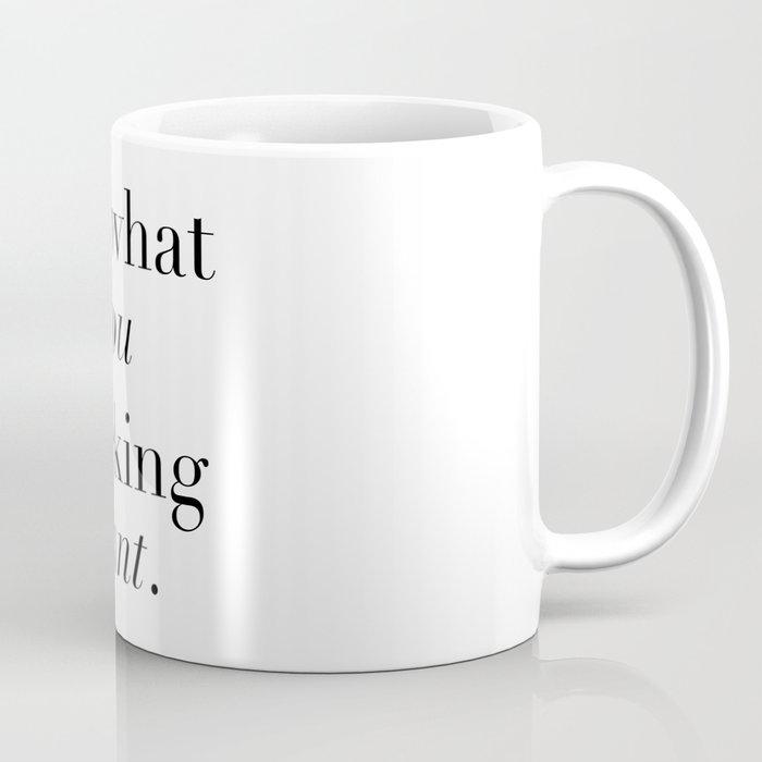 DO WHAT YOU FUCKING WANT. Coffee Mug