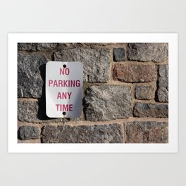 No Parking Any Time Art Print