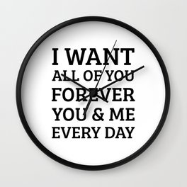 I want all of you Wall Clock