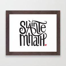 Slainte Mhath Gaelic toast Framed Art Print