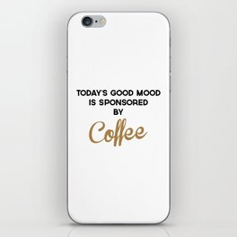 Today's Good Mood Funny Quote iPhone Skin