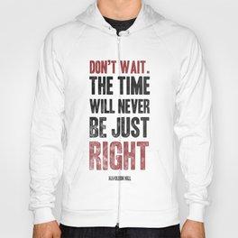 Don't wait Hoody