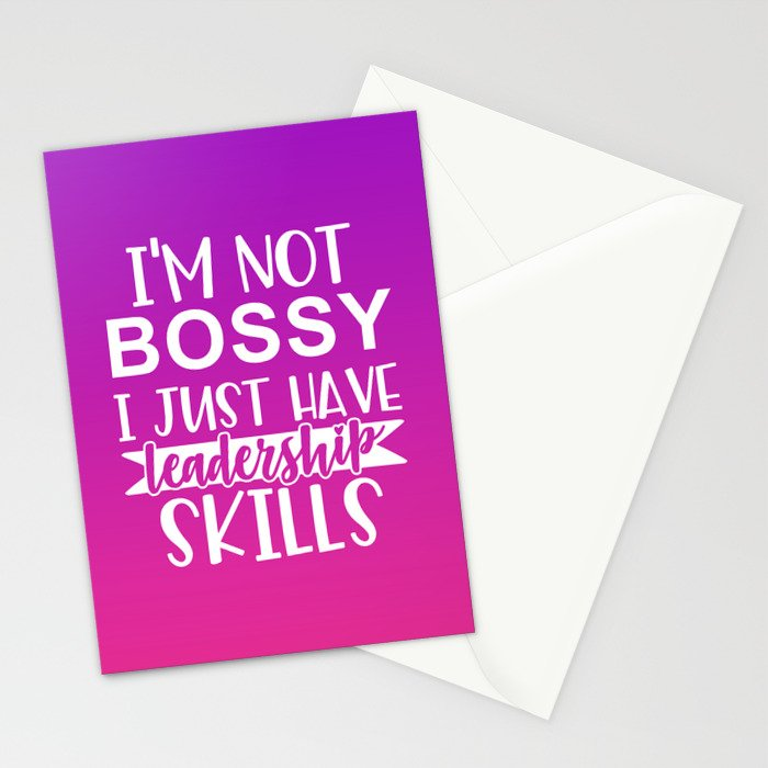 I'm Not Bossy I Just Have Leadership Skills Stationery Cards