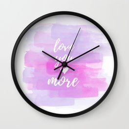 Love You More Watercolor Wall Clock