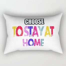 CHOOSE TO STAY AT HOME T-SHIRT Rectangular Pillow