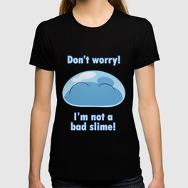 Don't worry! I'm not a bad slime! T-shirt