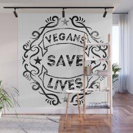 Vegans Save Lives Wall Mural