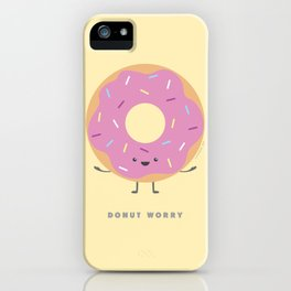 Donut Worry iPhone Case