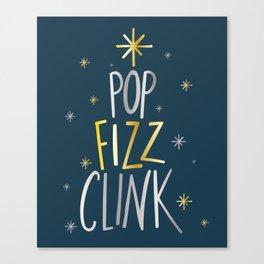 POP FIZZ CLINK CHRISTMAS Canvas Print