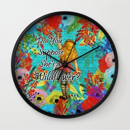Do You Suppose She's a Wild Flower? - Alice In Wonderland Wall Clock