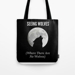Seeing Wolves (Where There Are No Wolves) 06 Tote Bag