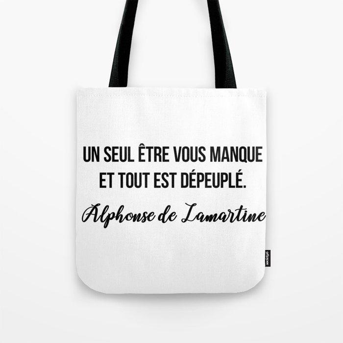 Un Seul Etre Vous Manque Et Tout Est Depeuple Alphonse De Lamartine Tote Bag By Moondoodesign Society6