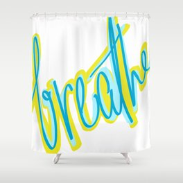Breathe, dammit! Shower Curtain