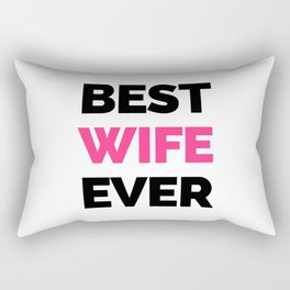 Best Wife Ever Quote Rectangular Pillow