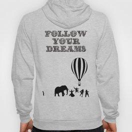 Follow Your Dreams Hoody