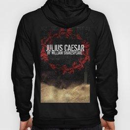 Julius Caesar by William Shakespeare, Milwaukee 2016 Hoody