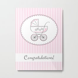 Congratulations! Variant for a girl. Metal Print