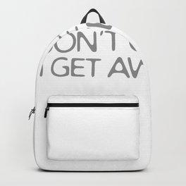 I DON'T GET DRUNK I GET AWESOME Backpack