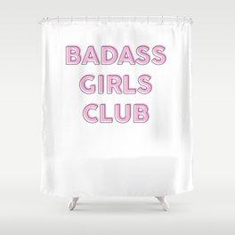 Badass girls club Shower Curtain