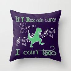 If T-Rex Can Dance-Green Throw Pillow