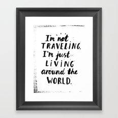 Living Around The World Framed Art Print