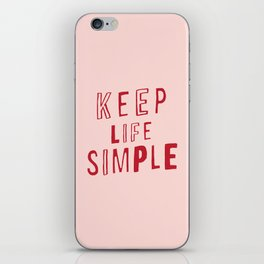 Keep Life Simple cute positive uplifting inspiration for home bedroom wall decor iPhone Skin