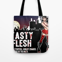Tasty Flesh: Delicious Strippers. Hungry Zombies. You Do The Math. Tote Bag