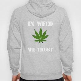 In Weed We Trust Cannabis Day Marijuana T-Shirt Weed Shirt Hoody