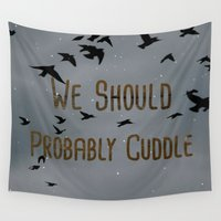 cuddle Wall Tapestries featuring We Should Probably Cuddle by Wishbone & Marrow