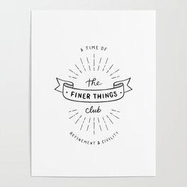 Finer Things Black & White Poster