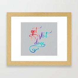 get shit done - handmade letters Framed Art Print