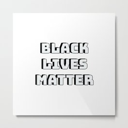 BLACK LIVES MATTER - BLM Metal Print