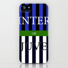INTER or JUVE iPhone Case