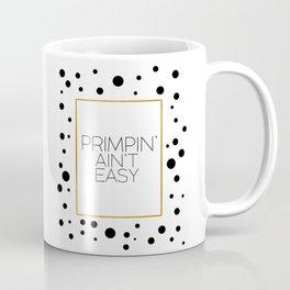 Primpin Aint Easy Fashionista Fashion Print Fashion Quote Fashion Poster Gift Women Makeup Print Coffee Mug