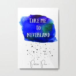 Take me to Neverland Peter Pan Metal Print
