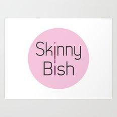 Skinny Bish Art Print
