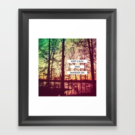 Keep Calm and Wander On Framed Art Print